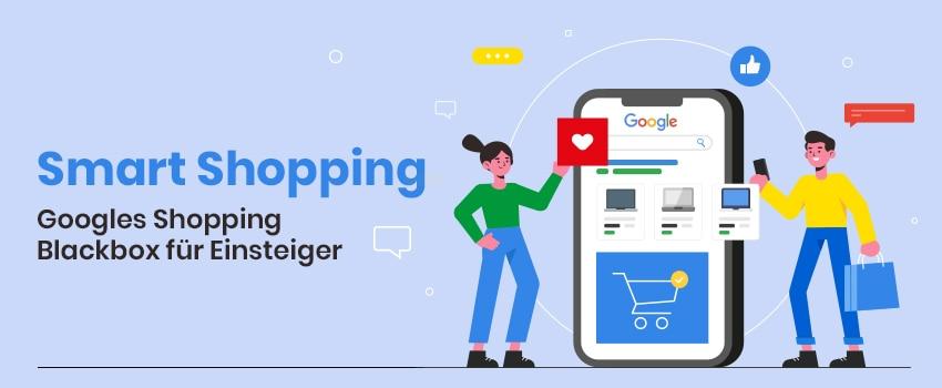 Image for Smart Shopping – Googles Shopping Blackbox für Einsteiger
