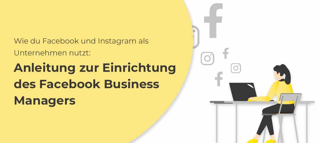 Image forWie Sie Facebook und Instagram als Unternehmen nutzen: Anleitung zur Einrichtung des Facebook Business Managers